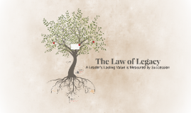 The Law of Legacy