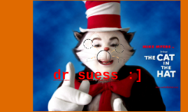 dr suess :]