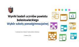Wyniki badań uczniów powiatu bolesławieckiego Wybór  szkoł