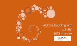 ACPD bubbling with activity! 2013 in review