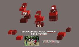 PEDAGOGÍA INNOVADORA WALDORF