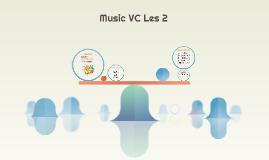 Music VC Les 2