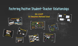 Fostering Positive Student-Teacher Relationships:
