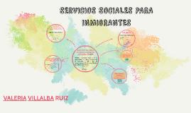 SERVICIOS SOCIALES PARA INMIGRANTES
