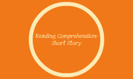 Reading Comprehension: Short Story