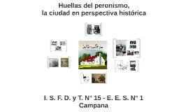 Proyectos - Huellas del peronismo en Campana