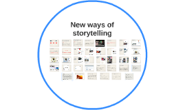 New Ways of Storytelling + what is a good story