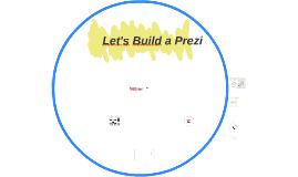 Let's Build a Prezi
