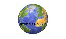 Copy of Proyecto Cultura en Familia