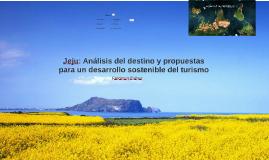 Jeju: Análisis del destino y propuestas para un desarrollo s