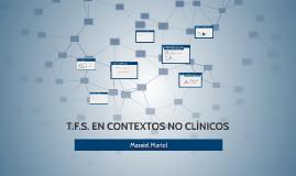 T.F.S. EN CONTEXTOS NO CLÍNICOS