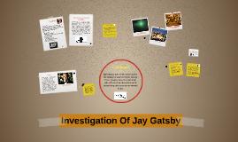 Investigation Of Jay Gatsby