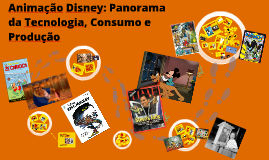 Animação Disney: Panorama da Tecnologia, Consumo e Produção