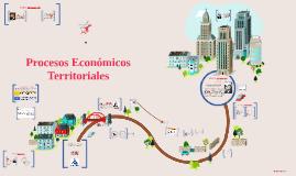 Copy of PROCESOS ECONOMICOS TERRITORIALES