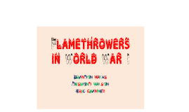 Flamethrowers in World War I