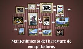 Mantenimiento del hardware de computadoras