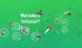 """What makes a """"civilization""""?"""