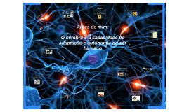 Psicologia - Antes de mim: o cérebro e a capacidade de adaptação e autonomia do ser humano