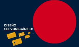 DISEÑO SERVOMECÁNICO: