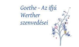 Goethe - Az ifjú Werther szenvedései (irodalmi elemzés)