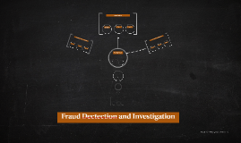 Fraud Dectection and Investigation