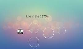 Life in the 1970's