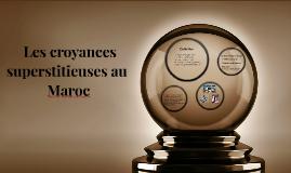 les croyances superstitieuses au Maroc
