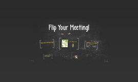 Flip Your Meeting!