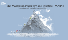 The Masters in Pedagogy and Praxis (MAPP)