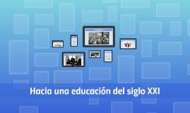 Hacia una eduación del siglo XXI