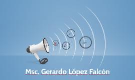 Msc. Gerardo López Falcón
