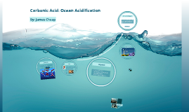 Carbonic Acid: Ocean Acidification