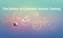 The Ethics of Cosmetic Animal Testing