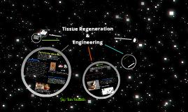 Tissue Regeneration & Engineering