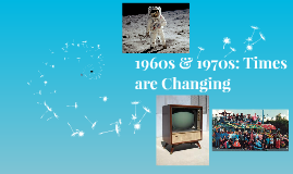 1960s-2000s: Times are Changing