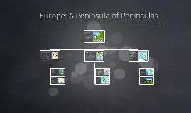 Copy of Europe: A Peninsula of Peninsulas
