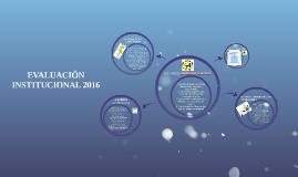 EVALUACION INSTITUCIONAL 2016