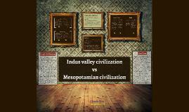 Copy of Indus valley civilization vs Mesopotamian civilization