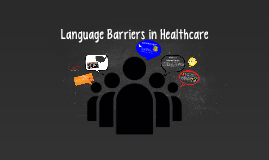Language Barriers in Healthcare