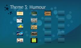 Theme 3: Humour