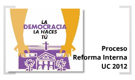 Estado Actual Proceso de Reforma Interna UC 2012