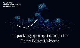 Unpacking Appropriation in the Harry Potter Universe