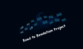 Copy of Road to Revolution Project