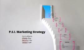 P.S.I. Marketing Strategy