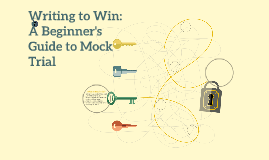 Writing to Win: A Beginner's Guide to Mock Trial