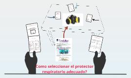 Como identificar el protector respiratorio adecuado