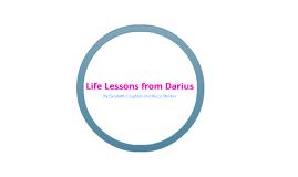 Life Lessons From Darius
