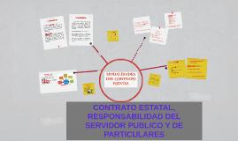 CONTRATO ESTATAL, RESPONSABILIAD DEL SERVIDOR PUBLICO Y DE  P