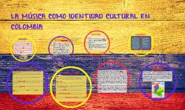 LA MÚSICA COMO IDENTIDAD CULTURAL EN COLOMBIA