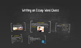 Writing an Essay: Word Choice